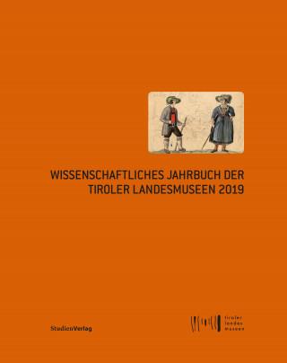 Wissenschaftliches Jahrbuch der Tiroler Landesmuseen 2019