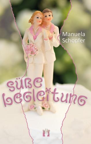 Manuela Schopfer: Süße Begleitung