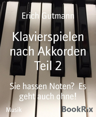 Erich Gutmann: Klavierspielen nach Akkorden Teil 2