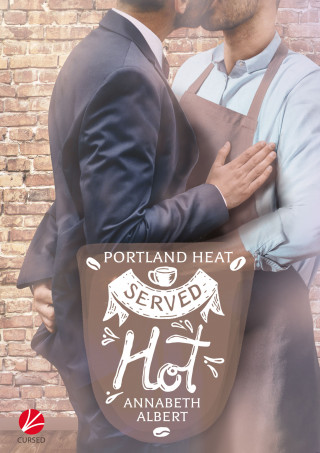 Annabeth Albert: Portland Heat: Served Hot
