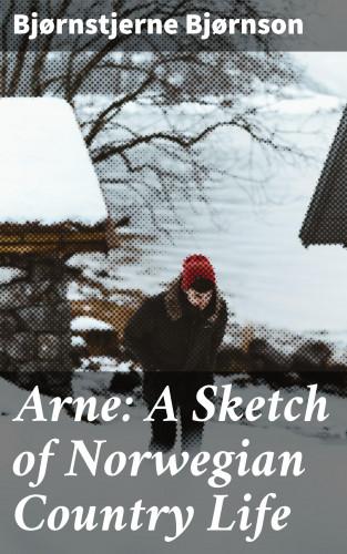 Bjørnstjerne Bjørnson: Arne: A Sketch of Norwegian Country Life