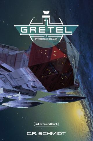 C. R. Schmidt, Weltenwandler: GRETEL - Teil 3: Pfefferkuchenhaus