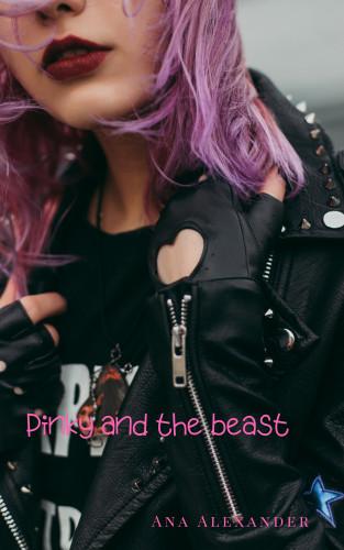 Ana Alexander: Pinky and the Beast