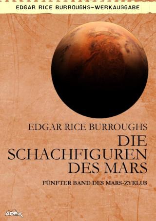 Edgar Rice Burroughs: DIE SCHACHFIGUREN DES MARS