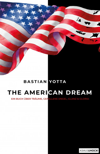 Bastian Yotta, ASMUSHOCK!: The American Dream