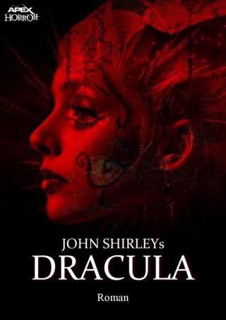 John Shirley: JOHN SHIRLEYS DRACULA
