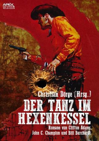 Christian Dörge, Bill Burchardt, John C. Champion, Clifton Adams: DER TANZ IM HEXENKESSEL