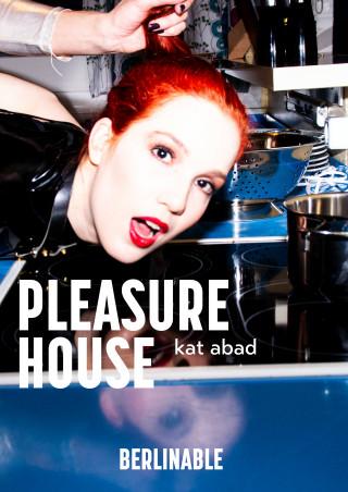 Kat Abad: The Pleasure House