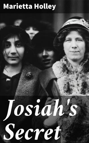 Marietta Holley: Josiah's Secret