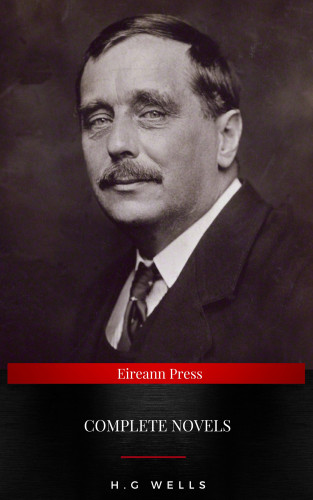 H G Wells: The Complete Novels of H. G. Wells