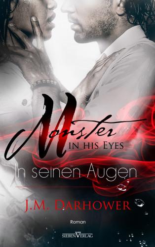 J.M. Darhower: Monster in his eyes - In seinen Augen