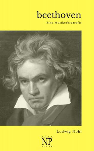 Ludwig Nohl: Beethoven