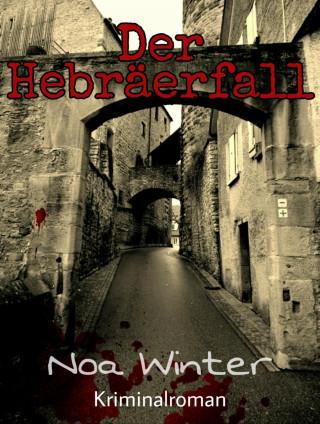 Noa Winter: Der Hebräerfall