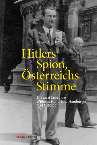 Erwin A. Schmidl: Hitlers Spion, Österreichs Stimme