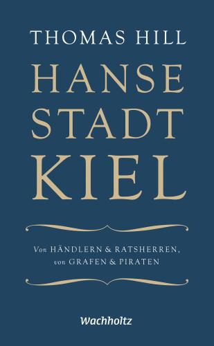 Thomas Hill: Hansestadt Kiel