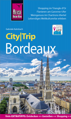 Gabriele Kalmbach: Reise Know-How CityTrip Bordeaux