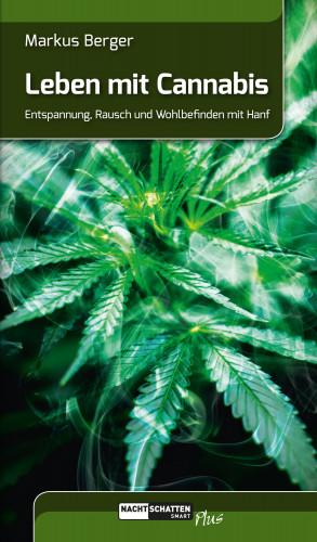 Markus Berger: Leben mit Cannabis