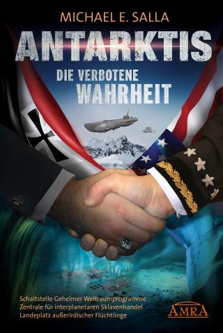 Michael E. Salla: Antarktis - die verbotene Wahrheit
