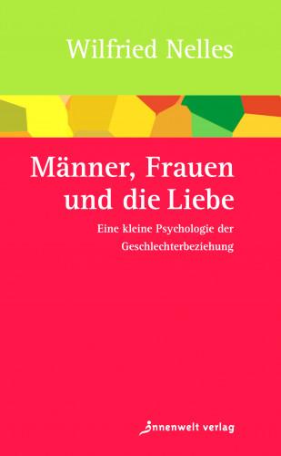 Wilfried Nelles: Männer, Frauen und die Liebe