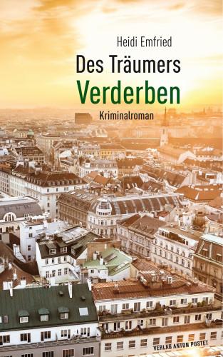 Emfried Heidi: Des Träumers Verderben