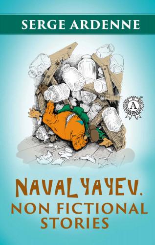 Serge Ardenne: Navalyayev. Non fictional stories