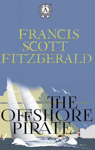 Francis Scott Fitzgerald: The Offshore Pirate
