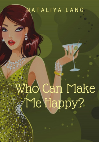 Nataliya Lang: Who Can Make Me Happy?