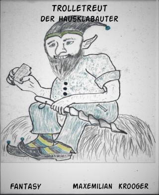 Maxemilian Krooger: Trolletreut