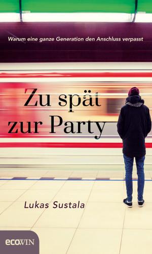 Lukas Sustala: Zu spät zur Party