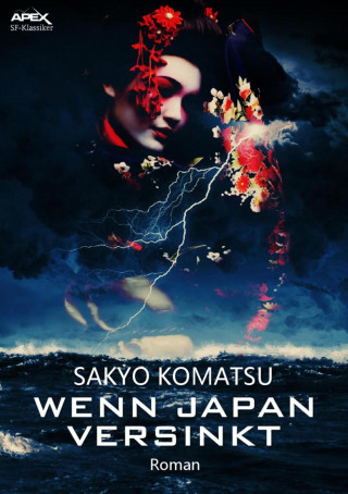 Sakyo Komatsu: WENN JAPAN VERSINKT
