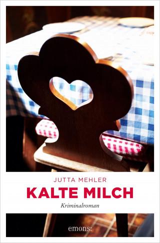 Jutta Mehler: Kalte Milch