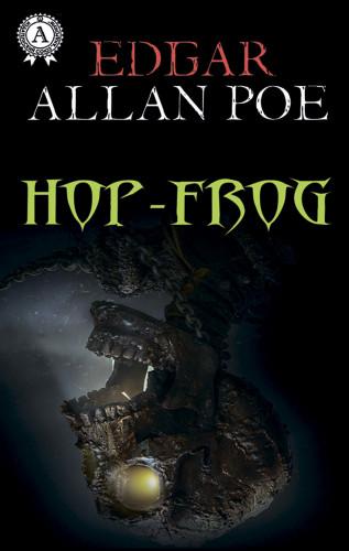 Edgar Allan Poe: Hop-Frog