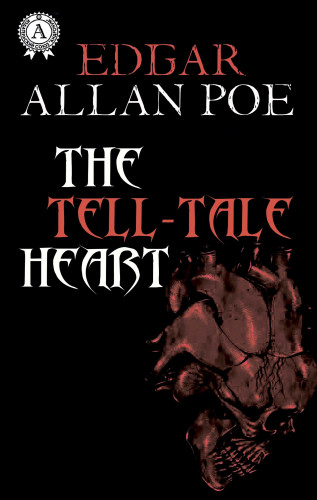 Edgar Allan Poe: The Tell-Tale Heart