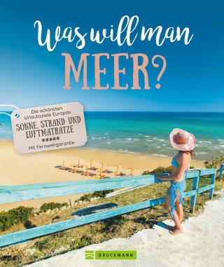Anja Fischer, Ilka Sokolowski, Susanne Promeuschel: Was will man Meer?