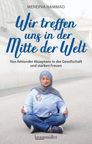 Menerva Hammad: Wir treffen uns in der Mitte der Welt