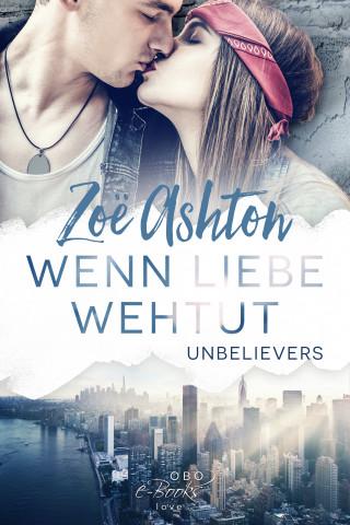 Zoe Ashton: Wenn Liebe wehtut