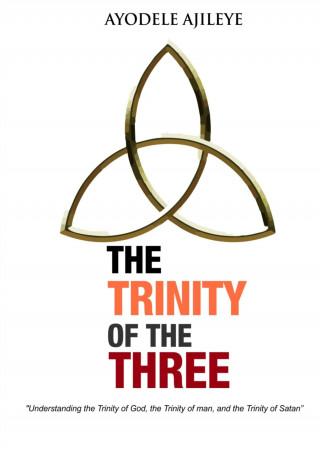 Ayodele Ajileye: The Trinity of the Three