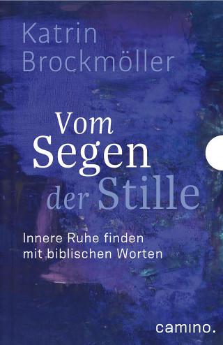Katrin Brockmöller: Vom Segen der Stille