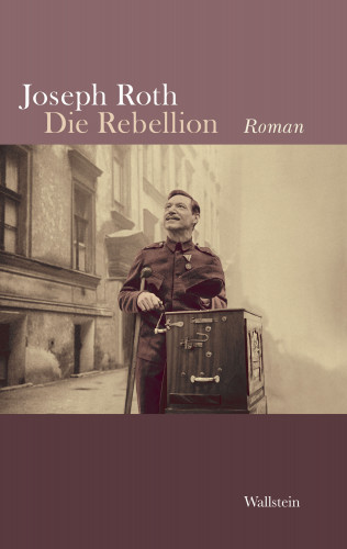 Joseph Roth: Die Rebellion
