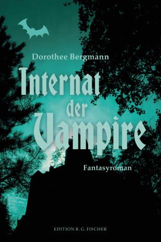 Dorothee Bergmann: Internat der Vampire