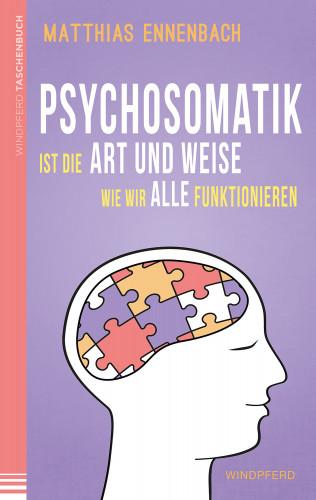 Matthias Ennenbach: Psychosomatik ist die Art und Weise wie wir alle funktionieren
