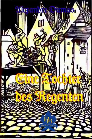 Alexandre Dumas: Eine Tochter des Regenten