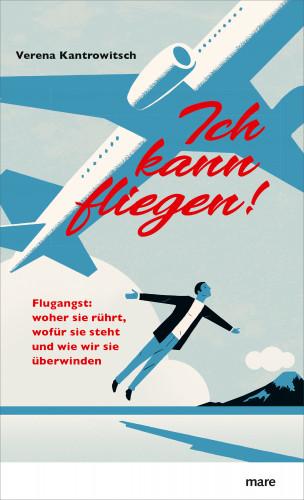 Verena Kantrowitsch: Ich kann fliegen!