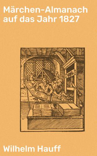 Wilhelm Hauff: Märchen-Almanach auf das Jahr 1827