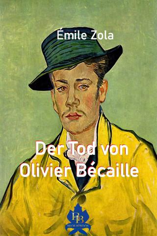 Émile Zola: Der Tod von Olivier Bécaille