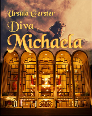 Ursula Gerster: Diva Michaela