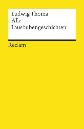 Ludwig Thoma: Alle Lausbubengeschichten