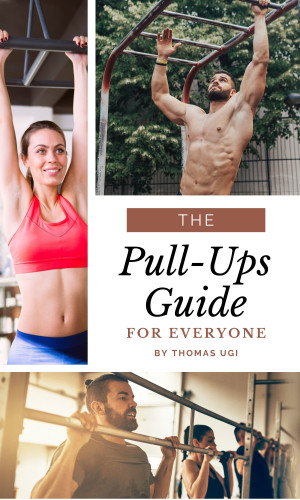 Thomas Ugi: The Pull-Ups Guide For Everyone
