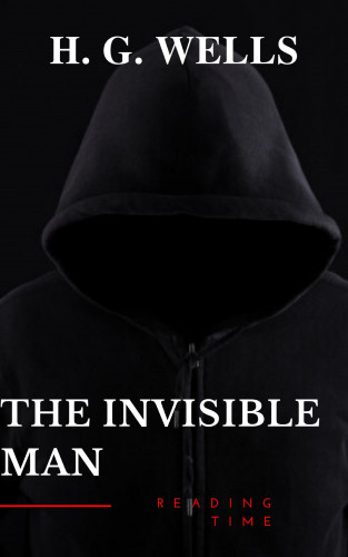 H. G. Wells, Reading Time: The Invisible Man