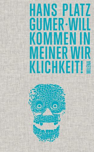 Hans Platzgumer: Willkommen in meiner Wirklichkeit!